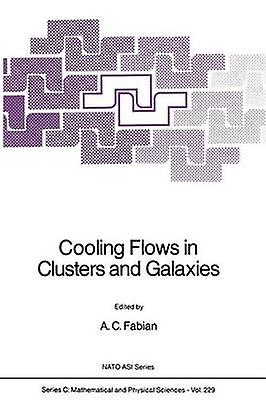 Cooling FFaibles in Clusters and Galaxies by Fabian & A.C.