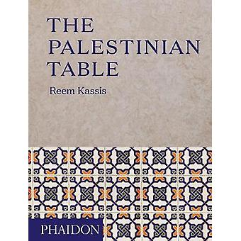 The Palestinian Table by Reem Kassis - 9780714874968 Book