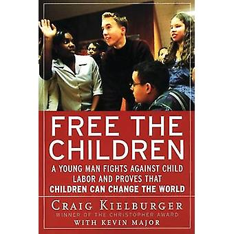 Free the Children - A Young Man Fights Against Child Labor and Proves