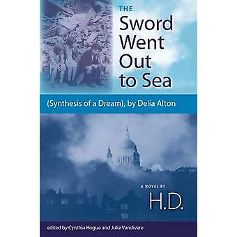 The Sword Went Out to Sea - Synthesis of a Dream - by Delia Alton by H