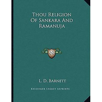 Thou Religion of Sankara and Ramanuja by L D Barnett - 9781163003657