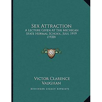 Sex Attraction - A Lecture Given at the Michigan State Normal School -