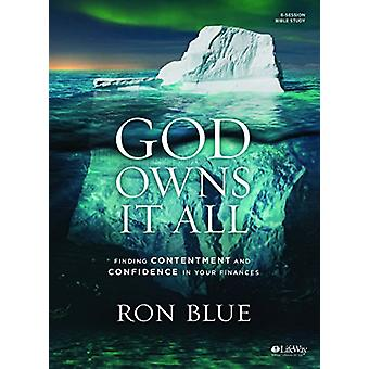 God Owns It All - Bible Study Book - Finding Contentment and Confidenc