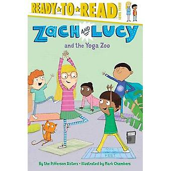 Zach and Lucy and the Yoga Zoo by The Pifferson Sisters - Mark Chambe