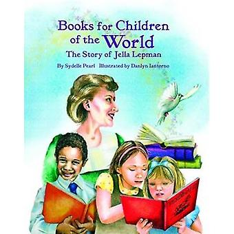 Books for Children of the World - The Story of Jella Lepman by Sydelle