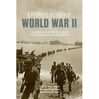 People's History of World War II - The World's Most Destructive Confli