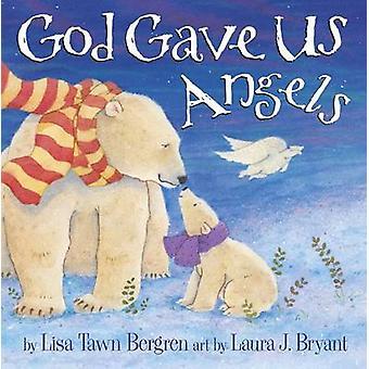 God Gave Us Angels by Lisa Tawn Bergren - 9781601426611 Book