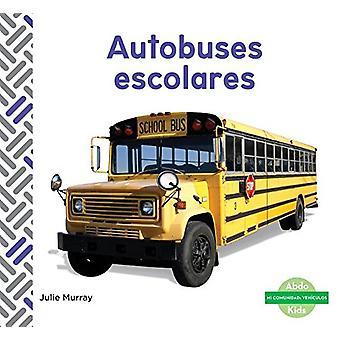 Autobuses Escolares (School Buses) by Julie Murray - 9781624026485 Bo