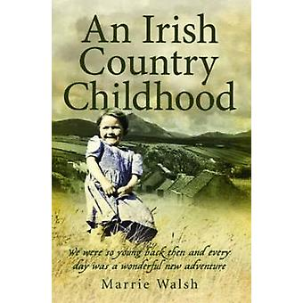 An Irish Country Childhood by Marrie Walsh - 9781844548927 Book