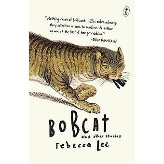 Bobcat and Other Stories by Rebecca Lee - 9781922182319 Book