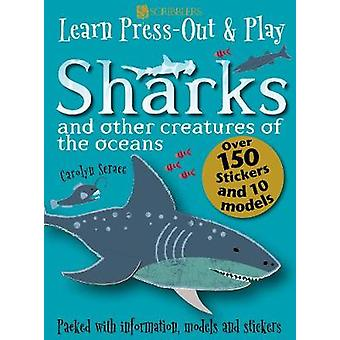 Learn - Press-Out and Play Sharks and other Creatures of the Oceans b