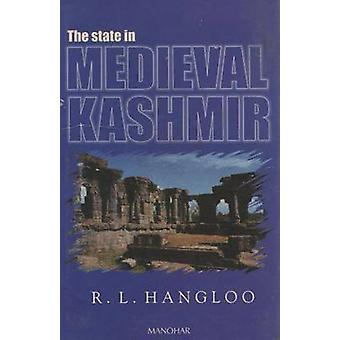 The State in Medieval Kashmir by Rattanlal Hangloo - 9788173042515 Bo