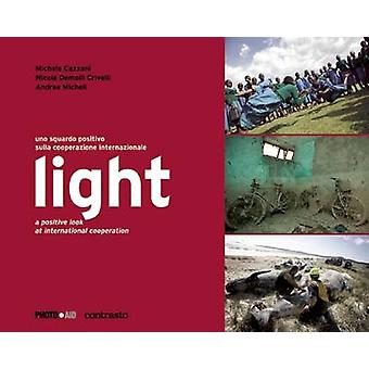 Light - A Positive Look at International Cooperation * Photoaid by Nic