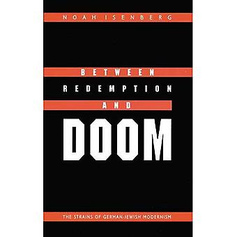 Between Redemption and Doom: The Strains of German-Jewish Modernism (Texts and Contexts)