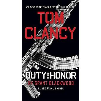 Tom Clancy Duty and Honor by Grant Blackwood - 9781101988824 Book