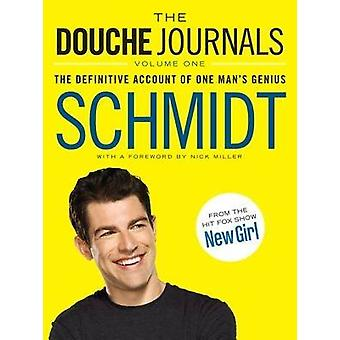 The Douche Journals  The Definitive Account of One Mans Genius by Schmidt