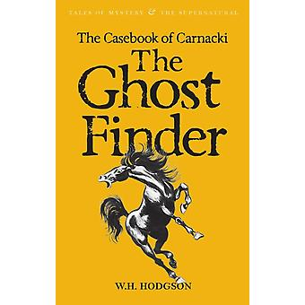 The Casebook of Carnacki The Ghost-Finder (Tales of Mystery & The Supernatural) (Paperback) by Hodgson W. H.