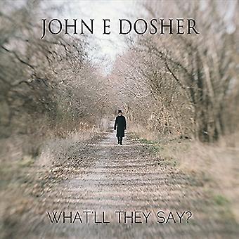 John E Dosher - import USA Whatll oni mówią [CD]