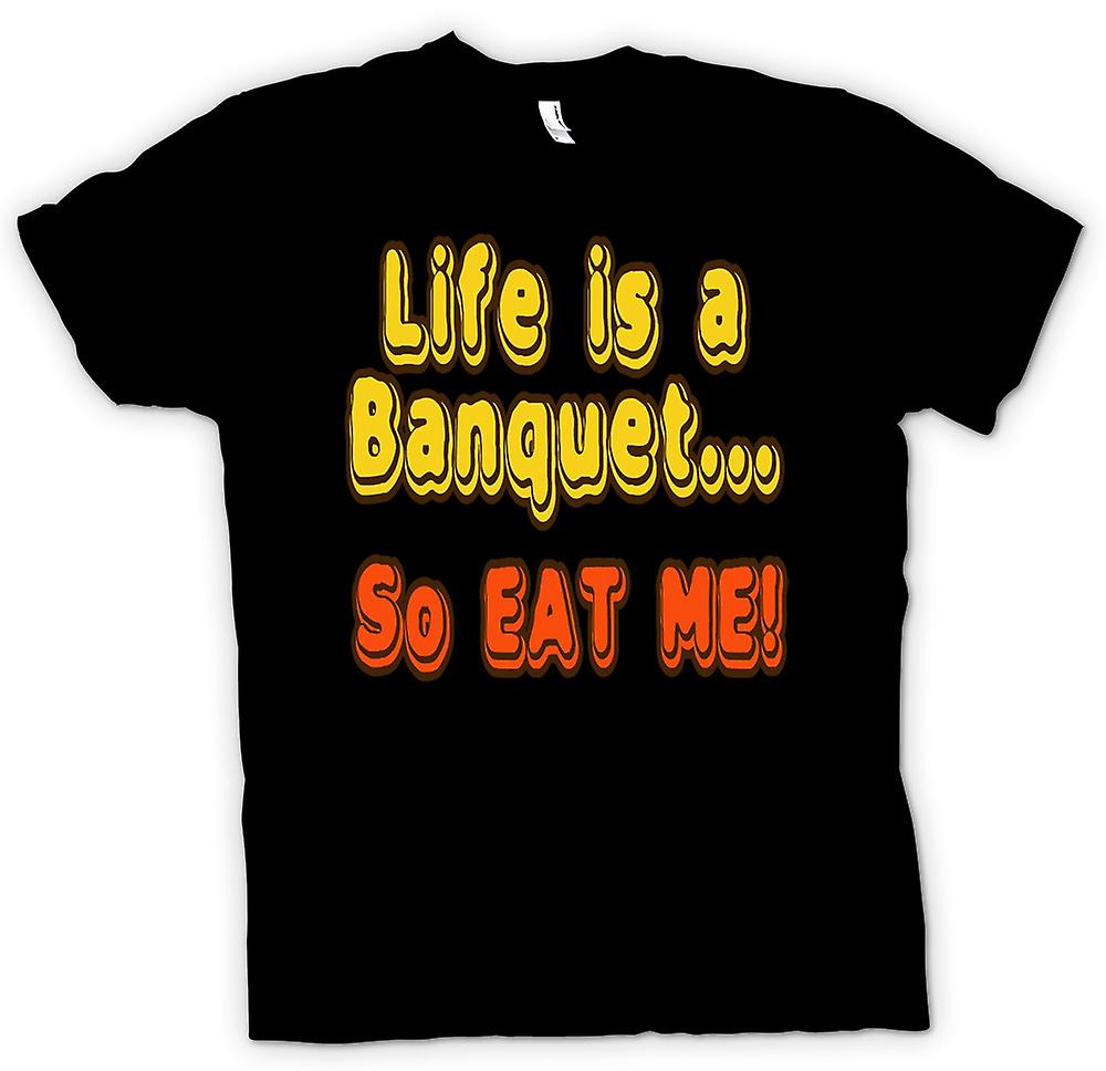Mens T-shirt - Life is a banquet...So eat me! - Quote