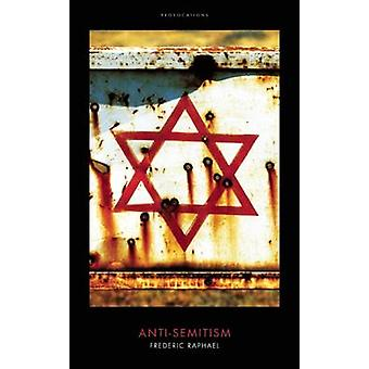 AntiSemitism by Frederic Raphael