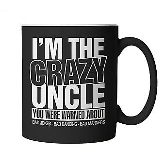 I'm The Crazy Uncle You Were Warned About, Mug