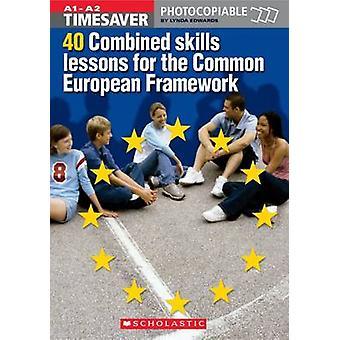 Risparmio di tempo 40 combinato davanzali lezioni per il comune quadro europeo A1 A2 con CD-Rom da Lynda Edwards