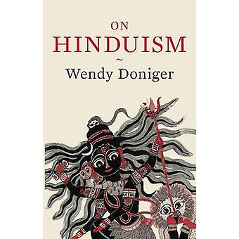 On Hinduism by Wendy Doniger - 9780190455101 Book