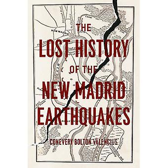De verloren geschiedenis van de nieuwe Madrid aardbevingen door Conevery Bolton Val