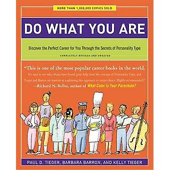Do What You are - Discover the Perfect Career for You Through the Secr