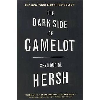 Dark Side of Camelot - le par Seymour M. Hersh - livre 9780316360678