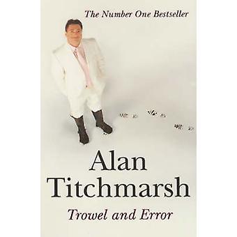 Troffel en fout door Alan Titchmarsh - 9780340765432 boek
