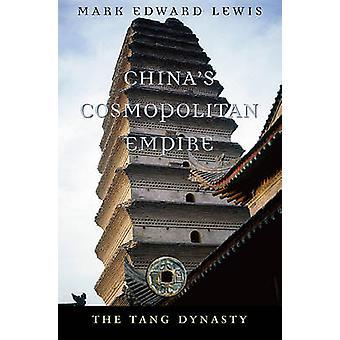 Kinas kosmopolitiske Empire - Tang-dynastiet av merke Edward Lewis-