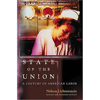 State of the Union - A Century of American Labor (Revised and expanded