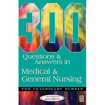 300 Questions and Answers in Medical and General Nursing for Veterina