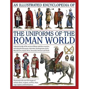 An Illustrated Encyclopedia of the Uniforms of the Roman World - A Det