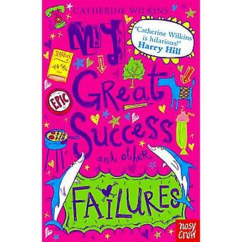 My Great Success and Other Failures by Catherine Wilkins - Sarah Horn