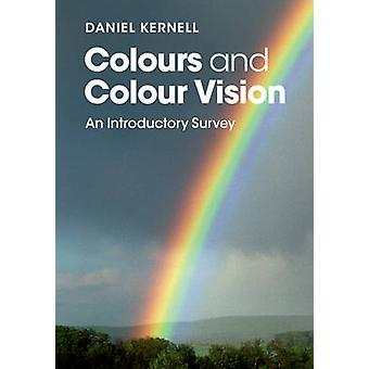Colours and Colour Vision - An Introductory Survey by Daniel Kernell -