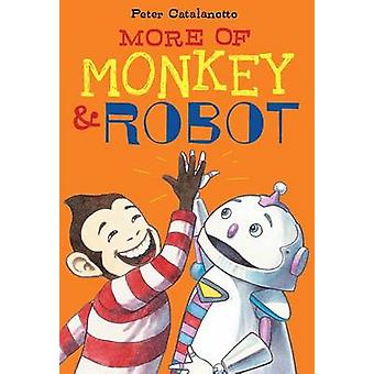 More of Monkey & Robot by Peter Catalanotto - Peter Catalanotto - 978