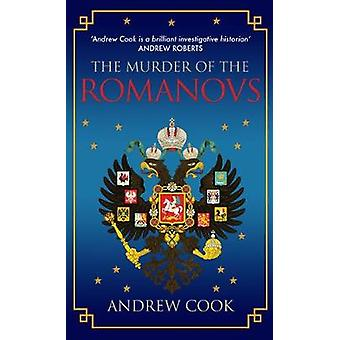 The Murder of the Romanovs by Andrew Cook - 9781445666273 Book