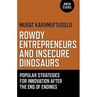 Rowdy Unternehmer und unsichere Dinosaurier - beliebte Strategien für In