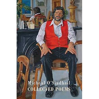 Collected Poems by Micheal O'Siadhail - 9781852249823 Book
