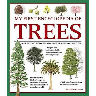 My First Encyclopedia of Trees - A Great Big Book of Amazing Plants to