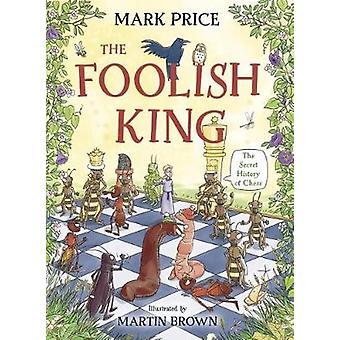 The Foolish King by Mark Price - Martin Brown - 9781910989869 Book