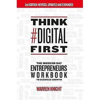 Think #Digital First - The Modern Day Entrepreneurs Workbook to Busine