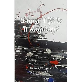Whose Life is it Anyway? - A story of Domestic Violence and Survival b