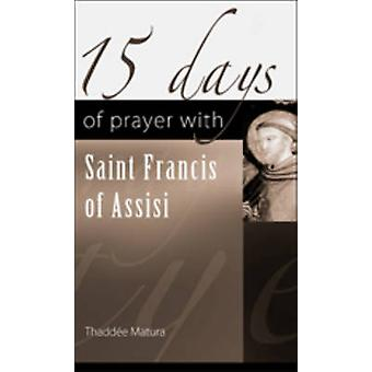 15 Days of Prayer with Saint Francis of Assisi by Thaddee Matura - 97
