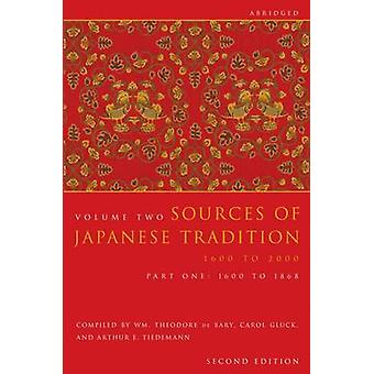 Sources of Japanese Tradition - 1600 to 2000 - v. 2 - Pt. 1 - 1600 to 18