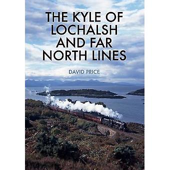 The Kyle of Lochalsh and Far North Lines by The Kyle of Lochalsh and