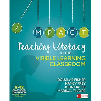 Teaching Literacy in the Visible Learning Classroom - Grades 6-12 by