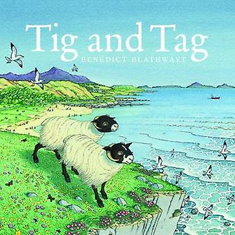 Tig and Tag by Benedict Blathwayt - 9781780273129 Book
